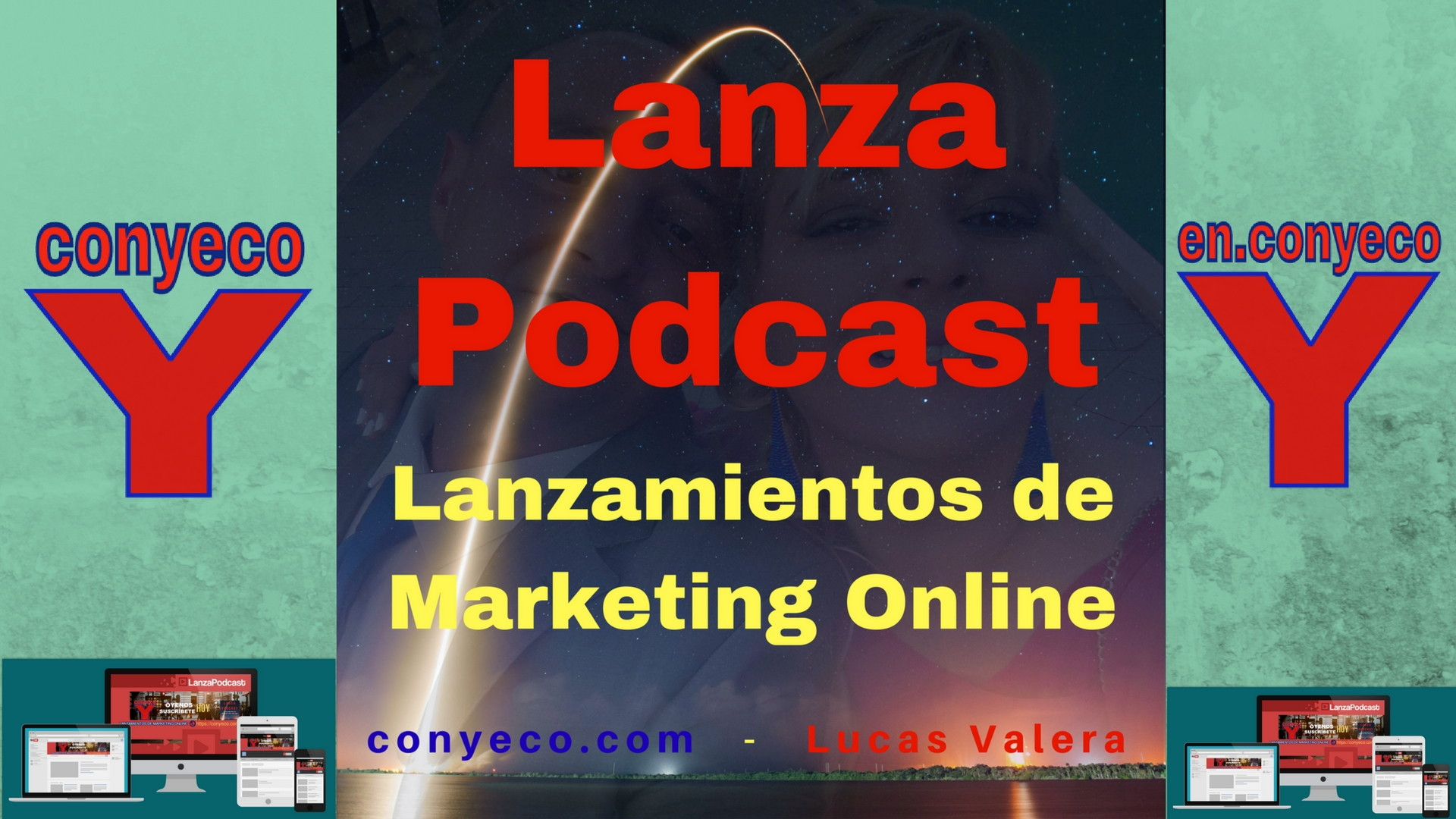 LanzaPodcast-Lanzamientos-Marketing-Online-conyeco-Lucas-Valera